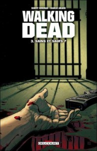 Walking Dead tome 3 : Sain et sauf?