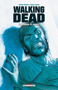 Walking Dead - tome 4 : Amour et Mort
