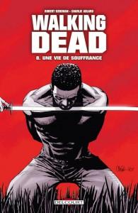 Walking Dead - tome 8 : une vie de souffrance