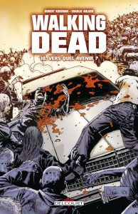 Walking Dead - tome 10 : Vers quel avenir?