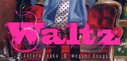 Waltz – tome 1 de Megumi Osuga et Kotaro Isaka