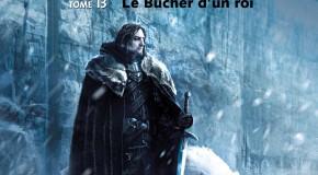 Critique : Le Trône de Fer, tome 13 – Le Bûcher d'un Roi de George R.R. Martin.