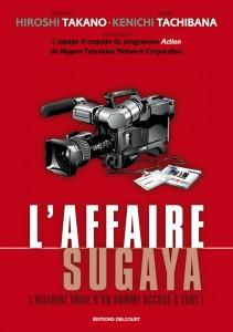 L' Affaire Sugaya - L'Histoire vraie d'un homme accusé à tort