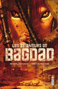 Les Seigneurs de Bagdad de Brian K. Vaughan et Niko Henrichon