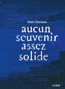 Aucun souvenir assez solide d'Alain Damasio