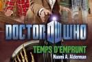 Doctor Who, Temps d'Emprunt de Naomi Alderman.