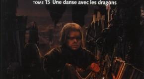 Le Trône de Fer – tome 15 : Une Danse avec les Dragons de George R.R. MARTIN