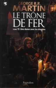 Trône de Fer - tome 15 : Une Danse avec les dragons