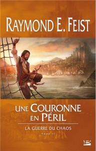 La Guerre du Chaos - tome 2 Une Couronne en Péril de Raymond E. Feist