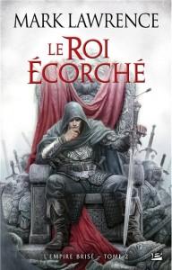 L'empire brisé - tome 2 : Le roi écorché de Mark Lawrence