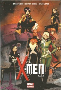 X-Men - tome 1 de Brian Wood et Olivier Coipel
