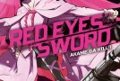 Red Eyes Sword – Akagame ga Kill !  – tomes 1 et 2