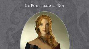 Le Bâtard de Kosigan – Le Fou prend le Roi de Fabien Cerutti.