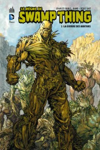Le règne de Swamp Thing-  tome 1