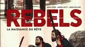 Rebels de Brian Wood, Andrea Mutti et Jordan Bellaire