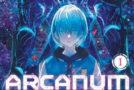 Arcanum – tomes 1 à 3 de Erubo Hijihara